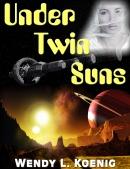 Wendy Koenig_Under Twin Suns